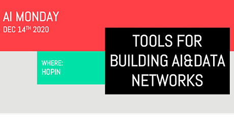 AI Monday - Tools for building AI and data networks tickets