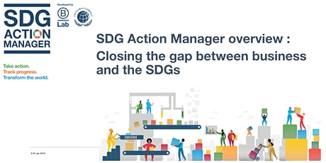SDG Action Manger : Closing the gap between business and the SDGs tickets