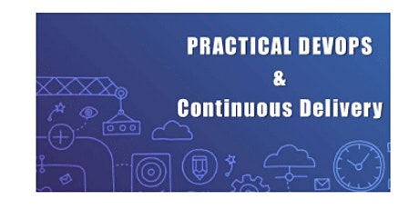 Practical DevOps&Continuous Delivery 2Days Virtual Training in Christchurch tickets
