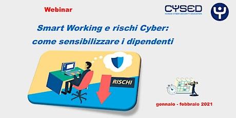 Smart Working e rischi Cyber:  come sensibilizzare i dipendenti biglietti