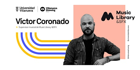 Villanueva Showing Talks: Víctor Coronado (Music Library & SFX) entradas