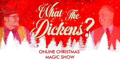 Online Christmas Magic Show - What The Dickens? tickets