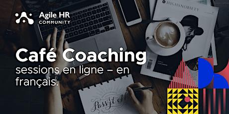 Café Coaching Agile RH - sessions en ligne – en français. billets