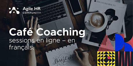 Café Coaching RH Agiles - Sessions en français billets