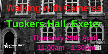 Walking with Cameras - Tuckers Hall Exeter tickets