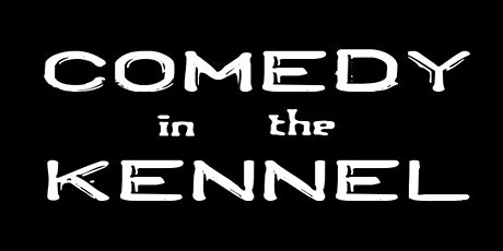 Comedy in the Kennel tickets
