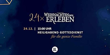 15:00 Uhr Heiligabend-Gottesdienst Tickets