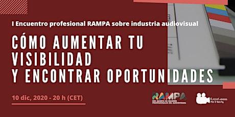 Encuentro RAMPA - Cómo aumentar tu visibilidad y encontrar oportunidades tickets