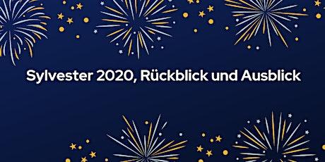 Sylvester 2020, Rückblick und Ausblick Tickets