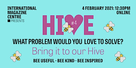 Hive - Bee useful, bee kind, bee inspired tickets