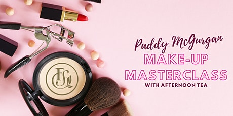 Paddy McGurgan Make-up Masterclass with Afternoon Tea tickets