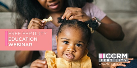 Fertility 101 Education Webinar - Dallas, TX tickets