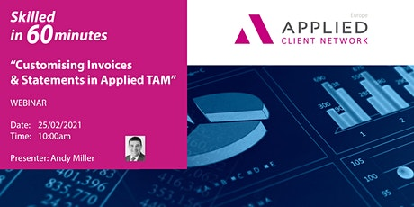 Skilled in 60 minutes - Customising Invoices & Statements in Applied TAM tickets