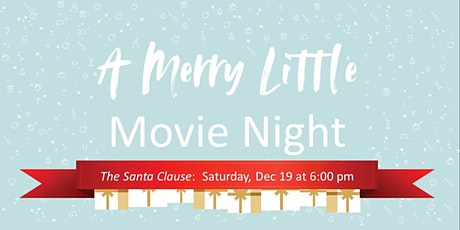 A Merry Little Movie Night featuring The Santa Clause! tickets
