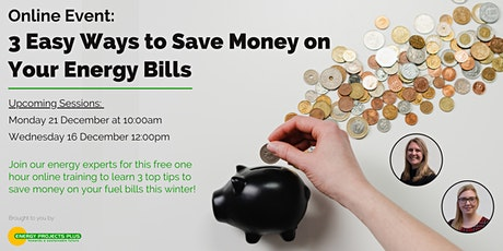 3 Easy Ways to Save Money on Your Energy Bills tickets