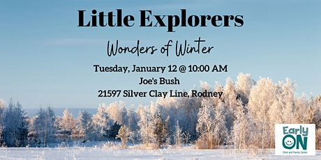 EarlyON Little Explorers - Wonders of Winter (Jan 12 - Joe's Bush, Rodney) tickets