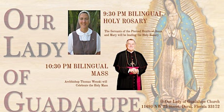 9:30 PM Holy Rosary & 10:30 PM Bilingual Mass in Honor to OL of Guadalupe tickets