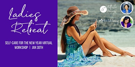 Self Care For The New Year: Ladies Virtual Retreat tickets