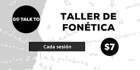 TALLER DE FONÉTICA EN ESPAÑOL - SESION entradas