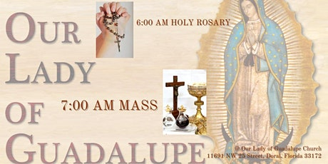 6:00 AM Holy Rosary & 7:00 AM Bilingual Mass in Honor  to OL of Guadalupe tickets
