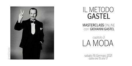 Il Metodo Gastel - La Moda biglietti