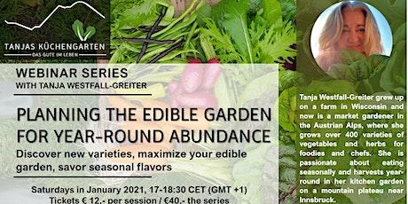 Webinar Series: Planning the Edible Garden for Year-Round Abundance tickets