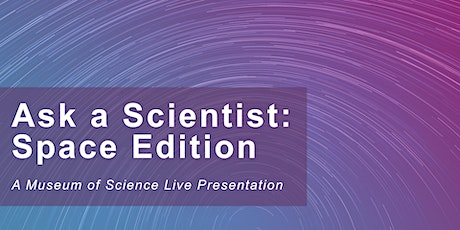 Ask a Scientist: Space - #Livestream tickets