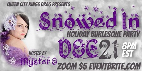 Queen City Kings Drag presents Snowed In a Holiday Burlesque Show tickets