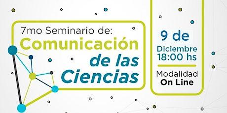 """""""La unión hace la ciencia"""".  7° Seminario de Comunicación de las Ciencias. entradas"""