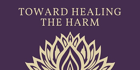 Toward Healing the Harm tickets