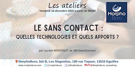 Atelier - Le sans contact : quelles technologies et quels apports ? billets