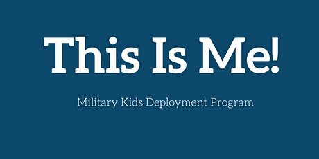 This Is Me! Military Kids Resiliency Program tickets