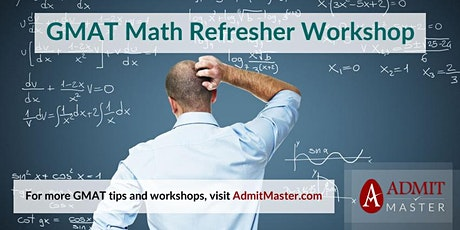 Free GMAT Math Refresher: From Basics to Advanced Strategies tickets