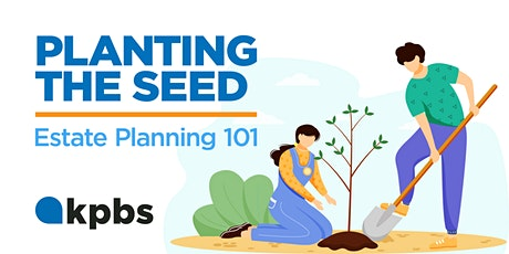 Planting the Seed: Estate Planning 101 tickets