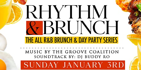 Rhythm & Brunch The ALL R&B Brunch & Day Party Series - Sun/ January 3rd tickets