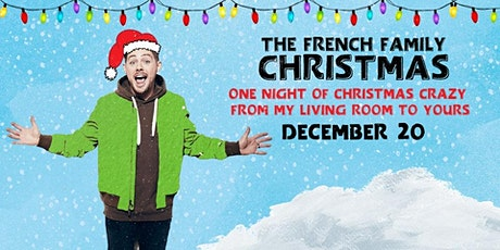 The French Family Christmas | 8PM EST / 7PM CST / 6PM MT / 5PM PST tickets