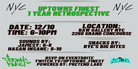 Uptowns Finest 1 Year Retrospective tickets