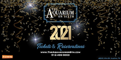 New Year's Eve 2021 Celebration  at The Aquarium on Sixth tickets