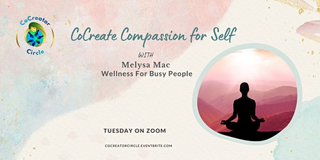 CoCreating: Compassion for Self tickets