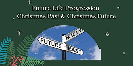 Future Life Progression - Christmas Past & Christmas Future tickets