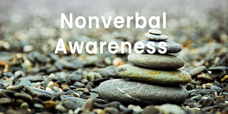 Nonverbal Awareness | Online event tickets