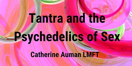 LIVESTREAM | Tantra and the Psychedelics of Sex tickets