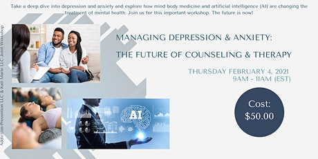 Managing Depression & Anxiety:  The Future of Counseling & Therapy tickets
