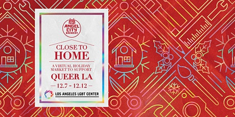 Close to Home: A Virtual Holiday Market tickets