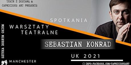 Spotkania/ Warsztaty Teatralne - Sebastian Konrad tickets