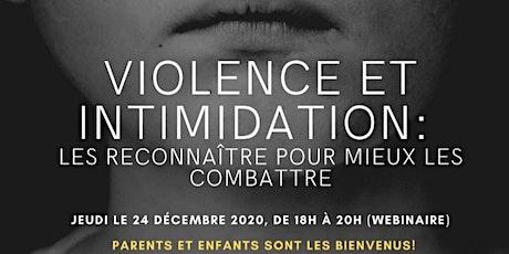 « Violence et intimidation : Les reconnaître pour mieux les combattre » billets