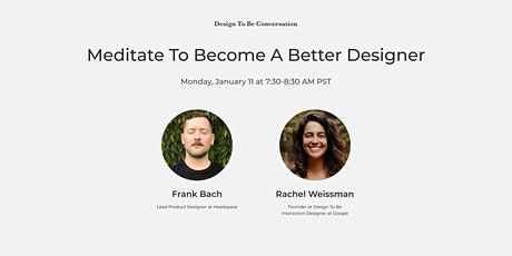 Design To Be Conversation: Meditate To Become A Better Designer tickets