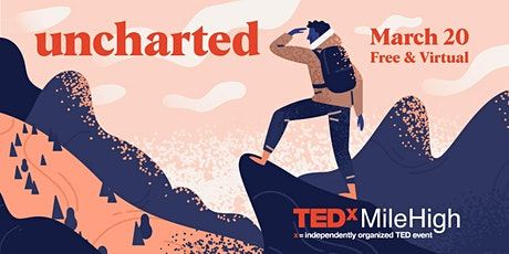 TEDxMileHigh: UNCHARTED tickets