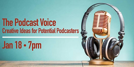 The Podcast Voice: Creative Ideas for Potential Podcasters tickets