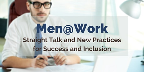 Men@Work: Straight Talk and New Practices for Success and Inclusion tickets